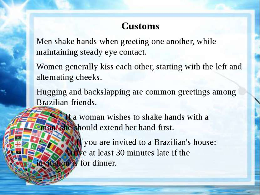 Customs Men shake hands when greeting one another, while maintaining steady e...