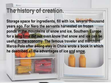 Storage space for ingredients, fill with ice, several thousand years ago. For...