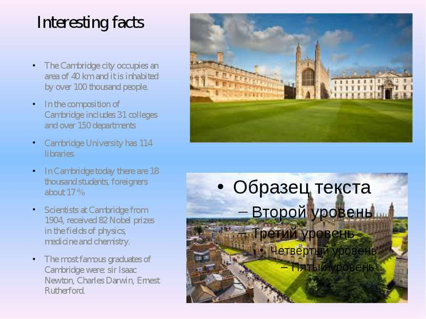 Interesting facts The Cambridge city occupies an area of 40 km and it is inha...