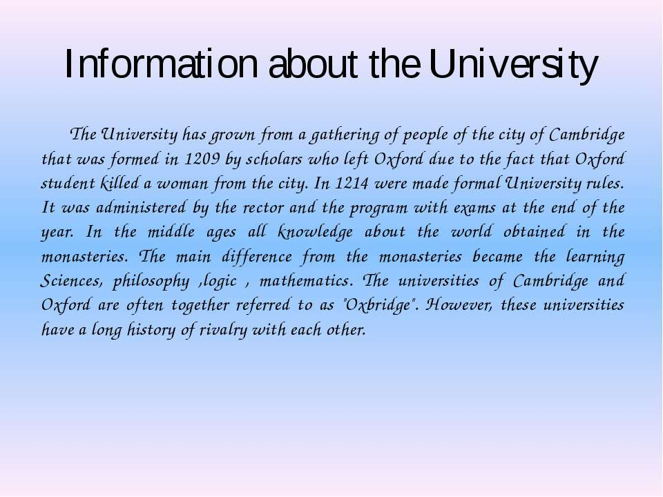 Information about the University The University has grown from a gathering of...