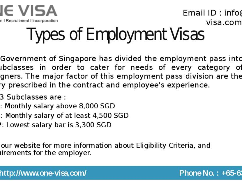 Types of Employment Visas The Government of Singapore has divided the employm...