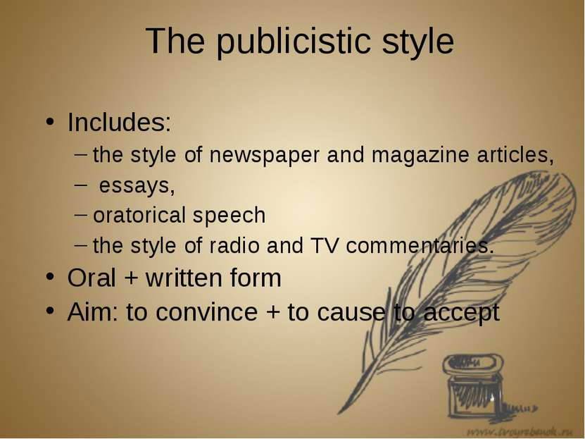 The publicistic style Includes: the style of newspaper and magazine articles,...