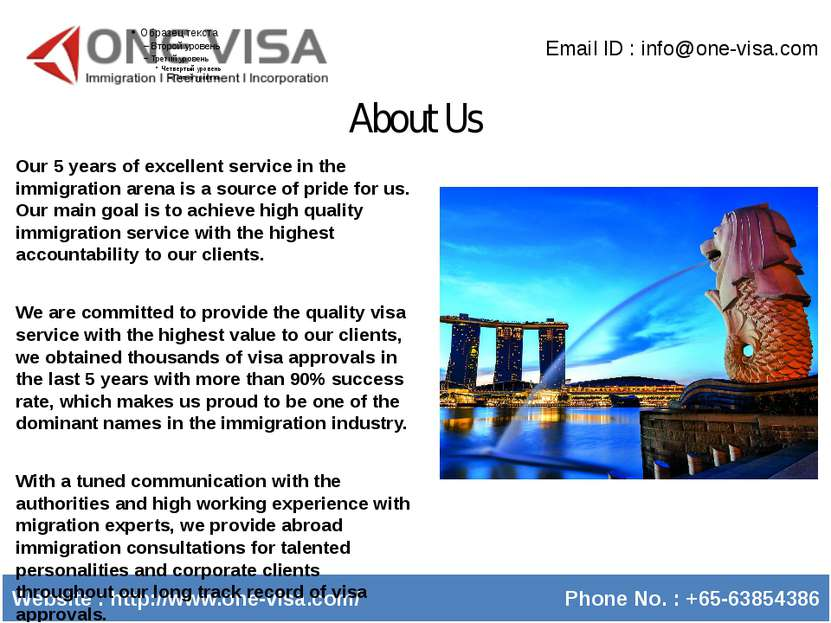 About Us Email ID : info@one-visa.com Website : http://www.one-visa.com/ Phon...