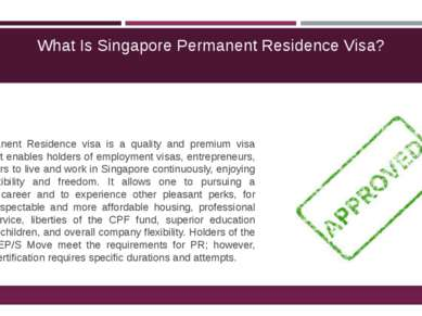 What Is Singapore Permanent Residence Visa? The Permanent Residence visa is a...