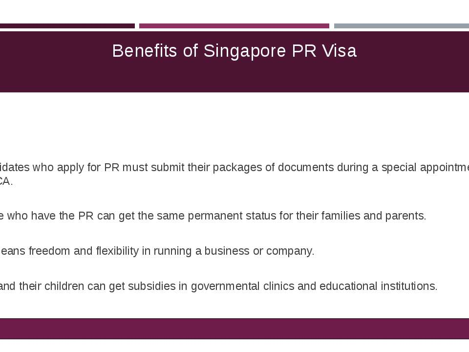 Benefits of Singapore PR Visa Candidates who apply for PR must submit their p...
