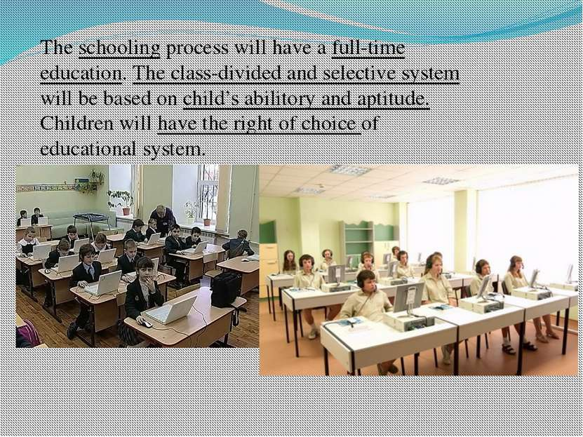 The schooling process will have a full-time education. The class-divided and ...