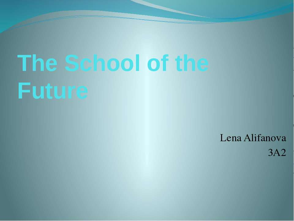 The School of the Future Lena Alifanova 3A2