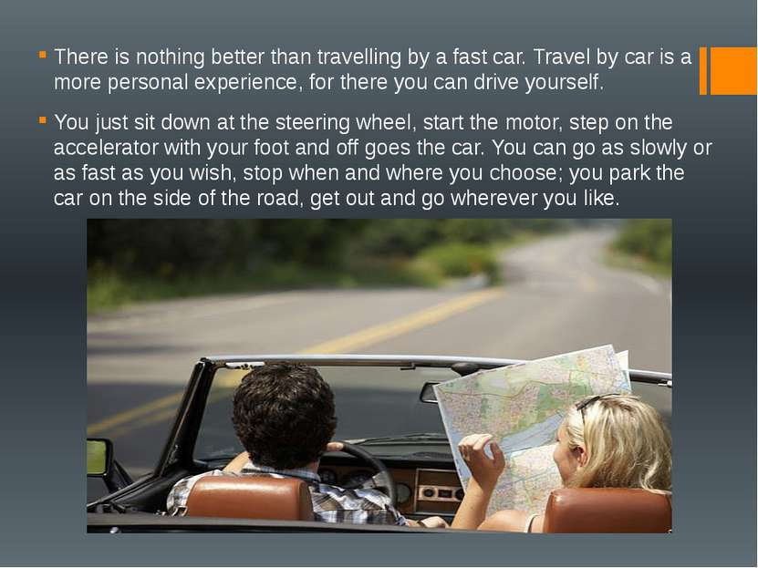 There is nothing better than travelling by a fast car. Travel by car is a mor...