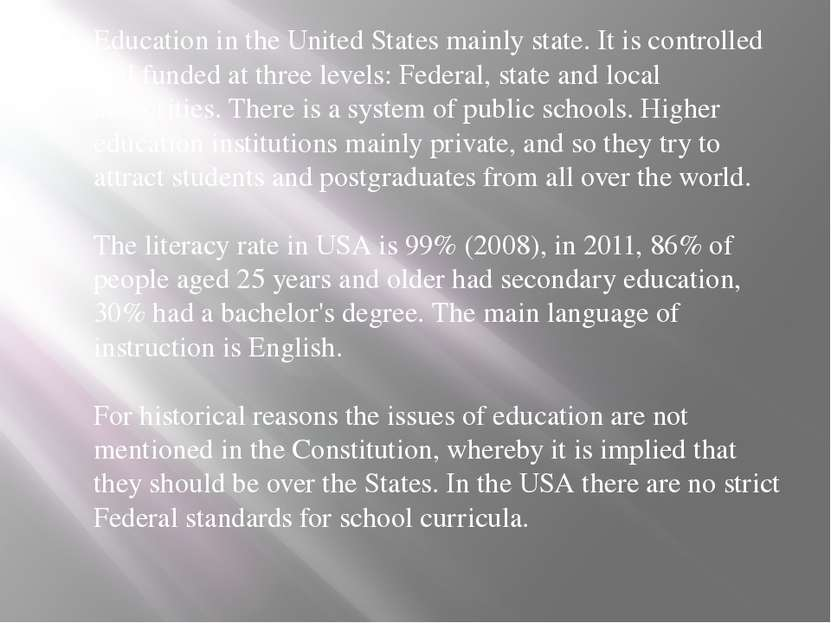 Education in the United States mainly state. It is controlled and funded at t...