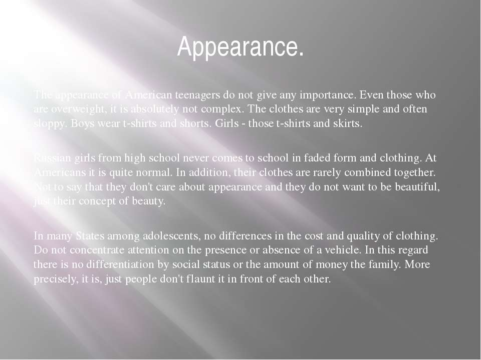 Appearance. The appearance of American teenagers do not give any importance. ...