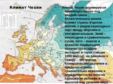 Климат Чехии Климат Чехии формируется преимущественно под воздействием Атлант...
