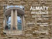 "The ""ALMATY RESIDENCE"" Business Centre & Apart Hotel: a classical Tuscan mann..."