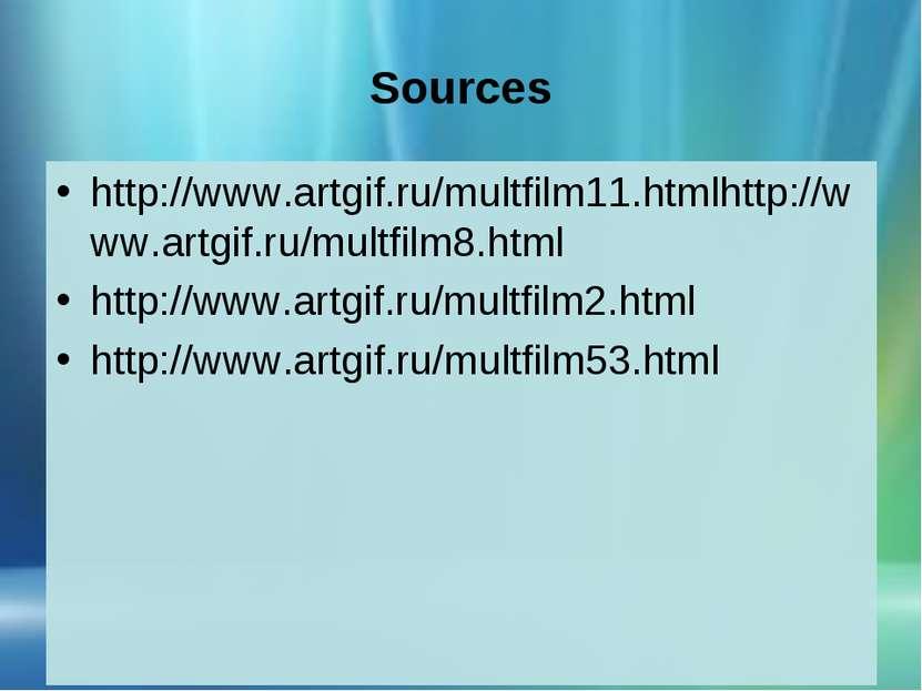 Sources http://www.artgif.ru/multfilm11.htmlhttp://www.artgif.ru/multfilm8.ht...