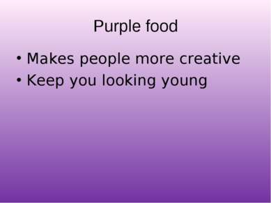 Purple food Makes people more creative Keep you looking young