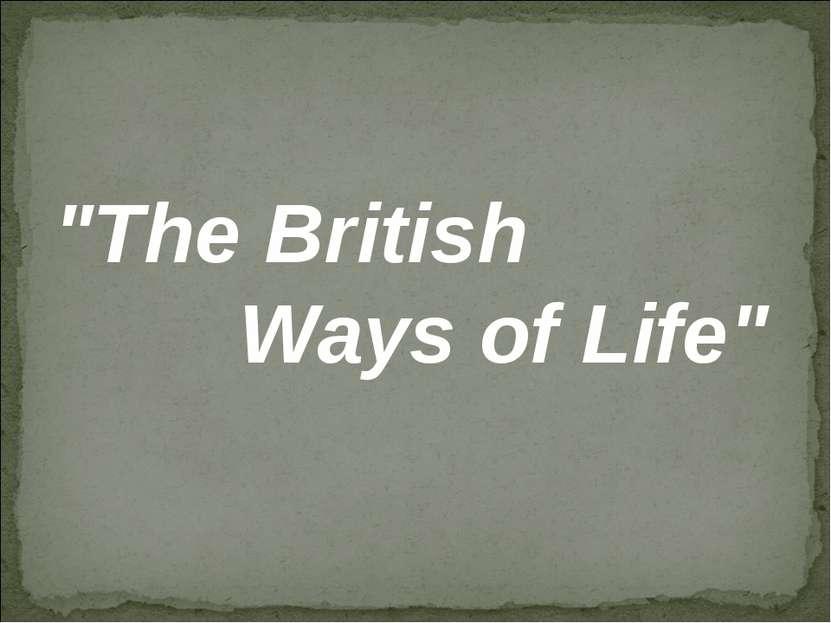 """The British Ways of Life"""