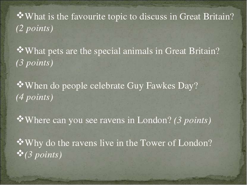 What is the favourite topic to discuss in Great Britain? (2 points) What pets...