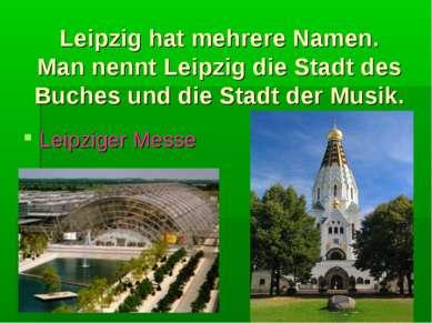 Leipzig hat mehrere Namen. Man nennt Leipzig die Stadt des Buches und die Sta...