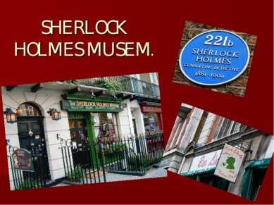 SHERLOCK HOLMES MUSEM.