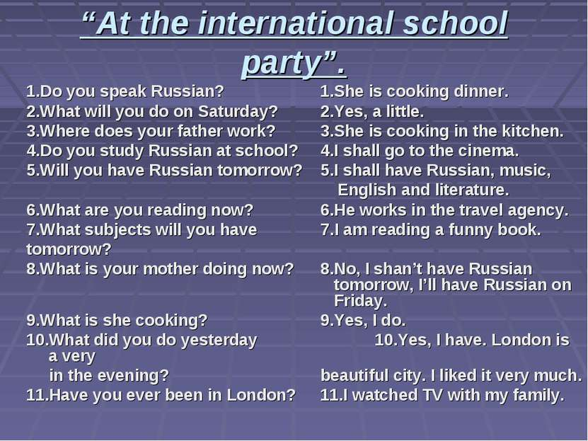 """At the international school party"". 1.Do you speak Russian? 1.She is cooking..."