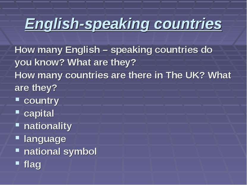 English-speaking countries How many English – speaking countries do you know?...