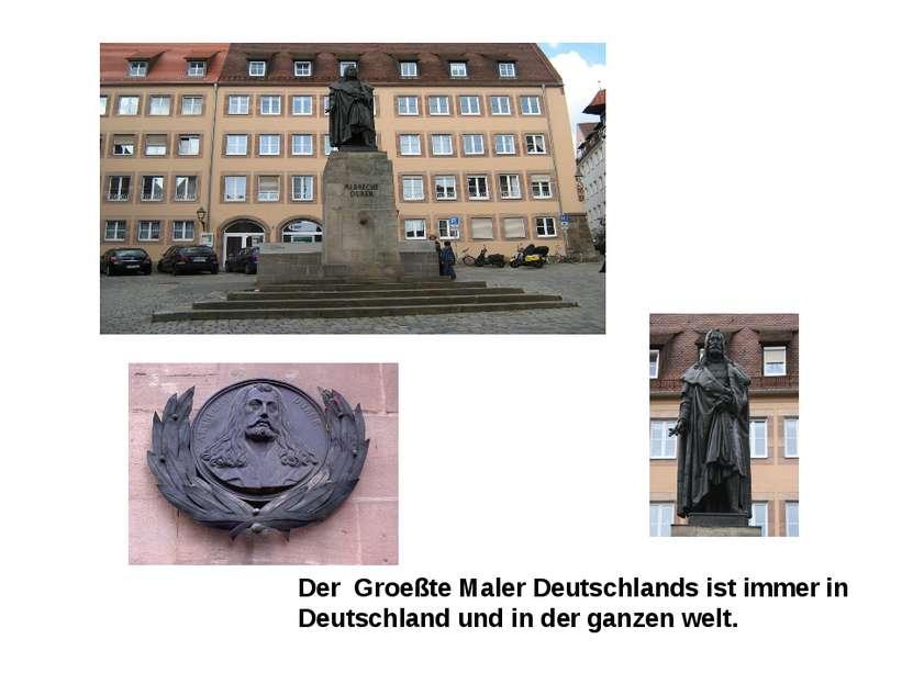 Der Groeßte Maler Deutschlands ist immer in Deutschland und in der ganzen welt.