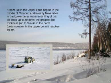 Freeze-up in the Upper Lena begins in the middle of October, and in early Nov...