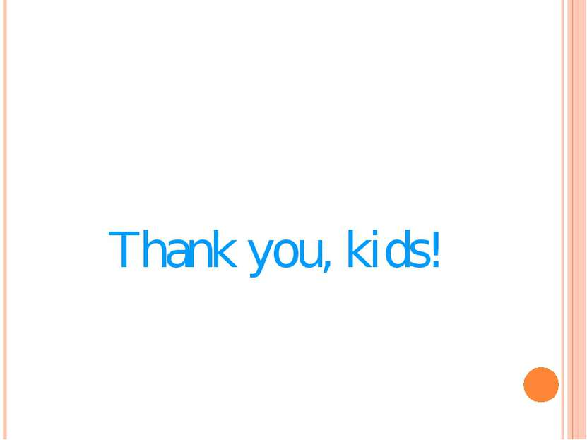 Thank you, kids!