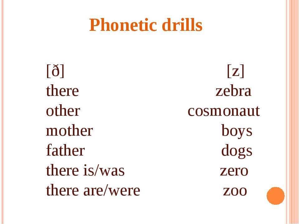 Phonetic drills [ð] [z] there zebra other cosmonaut mother boys father dogs t...