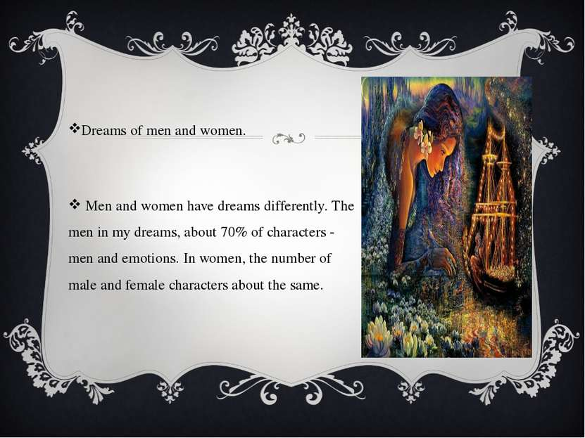 Dreams of men and women. Men and women have dreams differently. The men in my...