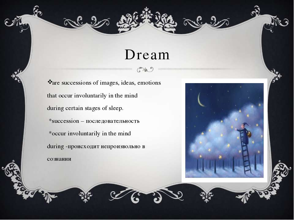 Dream are successions of images, ideas, emotions that occur involuntarily in ...