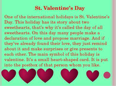 One of the international holidays is St. Valentine's Day. This holiday has it...