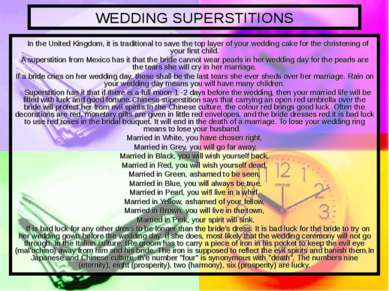 WEDDING SUPERSTITIONS In the United Kingdom, it is traditional to save the to...