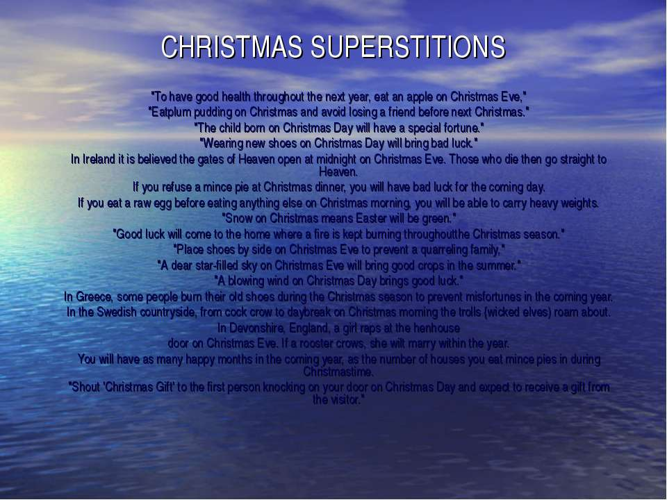 "CHRISTMAS SUPERSTITIONS ""To have good health throughout the next year, eat an..."