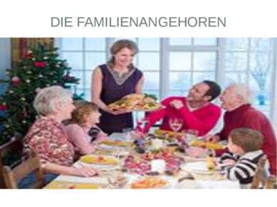 DIE FAMILIENANGEHOREN