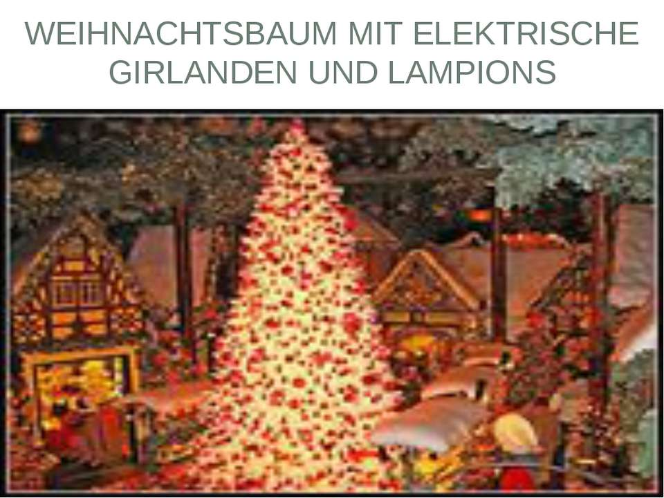 WEIHNACHTSBAUM MIT ELEKTRISCHE GIRLANDEN UND LAMPIONS