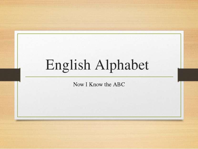 English Alphabet Now I Know the ABC