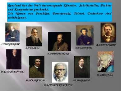 Russland hat der Welt hervorragende Künstler, Schriftsteller, Dichter und Kom...