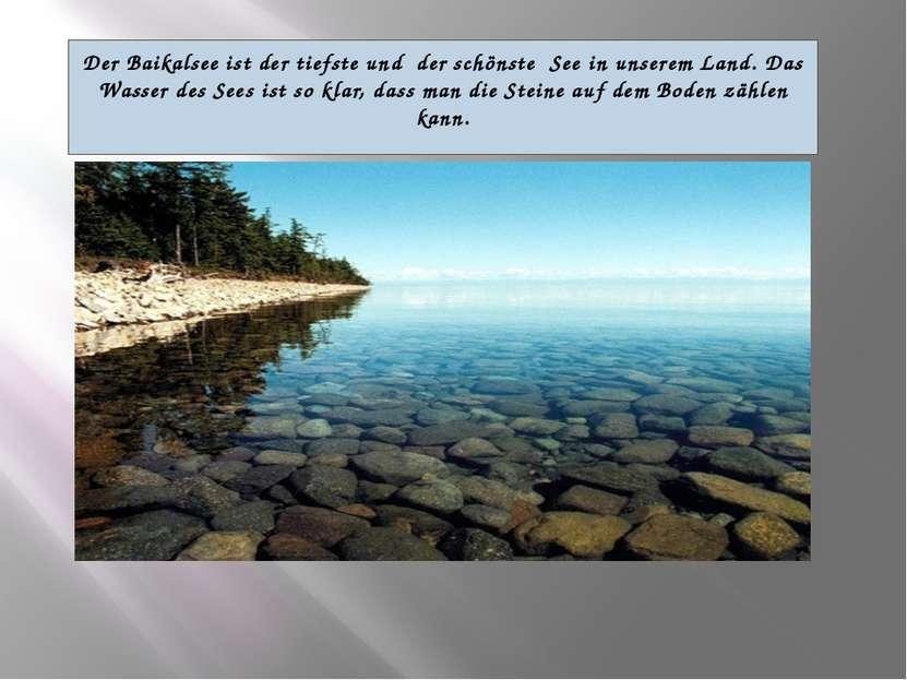 Der Baikalsee ist der tiefste und der schönste See in unserem Land. Das Wasse...