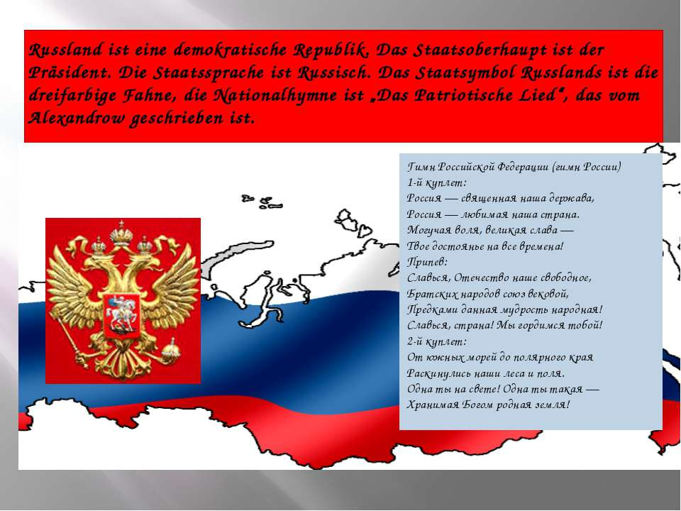 Russland ist eine demokratische Republik. Das Staatsoberhaupt ist der Präside...