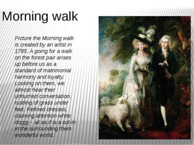 Morning walk Picture the Morning walk is created by an artist in 1785. A goin...