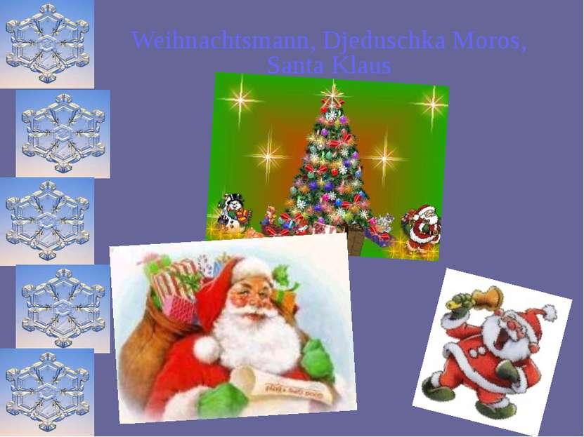 Weihnachtsmann, Djeduschka Moros, Santa Klaus .