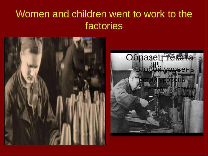 Women and children went to work to the factories