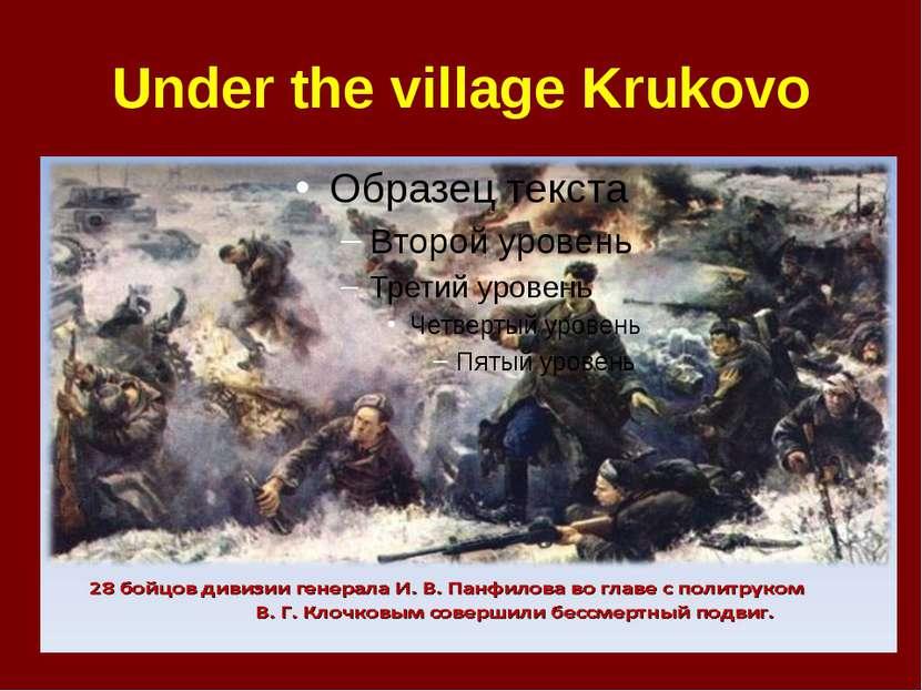Under the village Krukovo