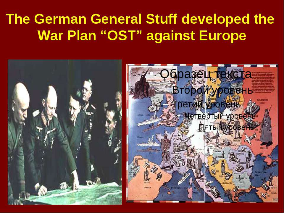 "The German General Stuff developed the War Plan ""OST"" against Europe"