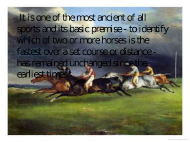 It is one of the most ancient of all sports and its basic premise - to ident...