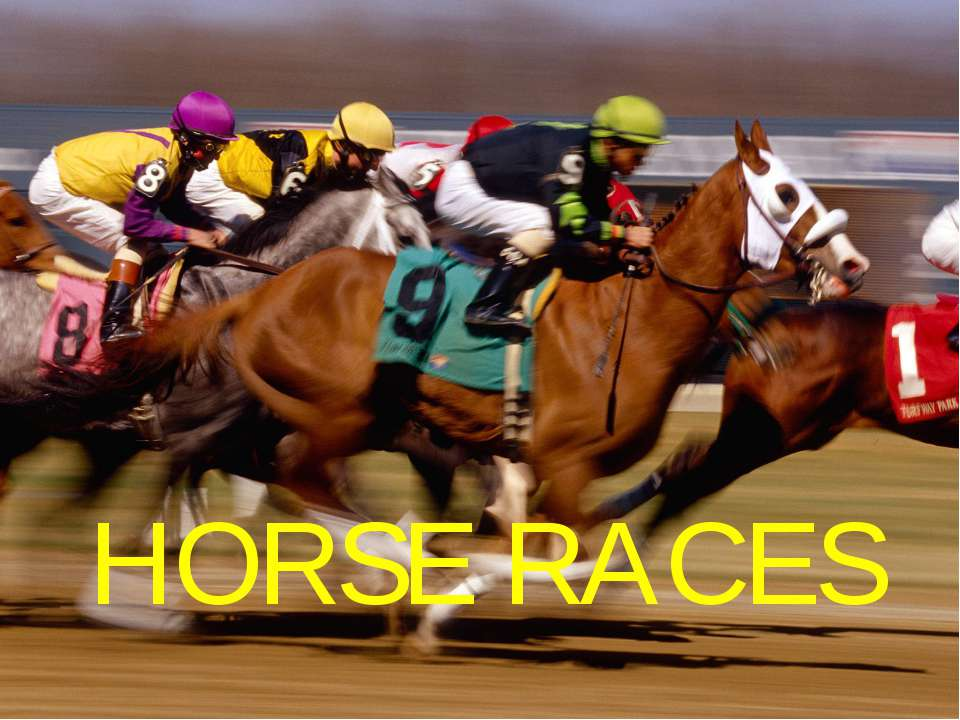 HORSE RACES