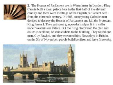 2. The Houses of Parliament are in Westminster in London. King Canute built a...