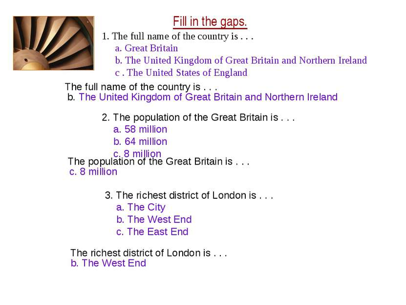 Fill in the gaps. 1. The full name of the country is . . . a. Great Britain b...