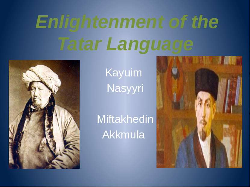 Enlightenment of the Tatar Language Kayuim Nasyyri Miftakhedin Akkmula