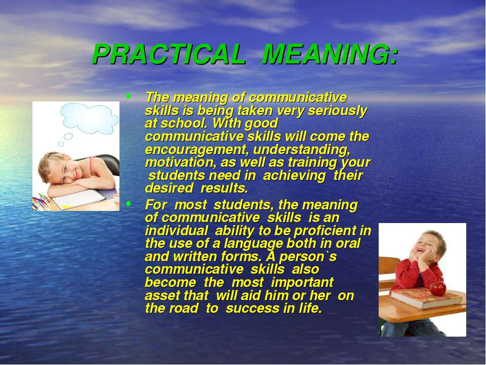 PRACTICAL MEANING: The meaning of communicative skills is being taken very se...